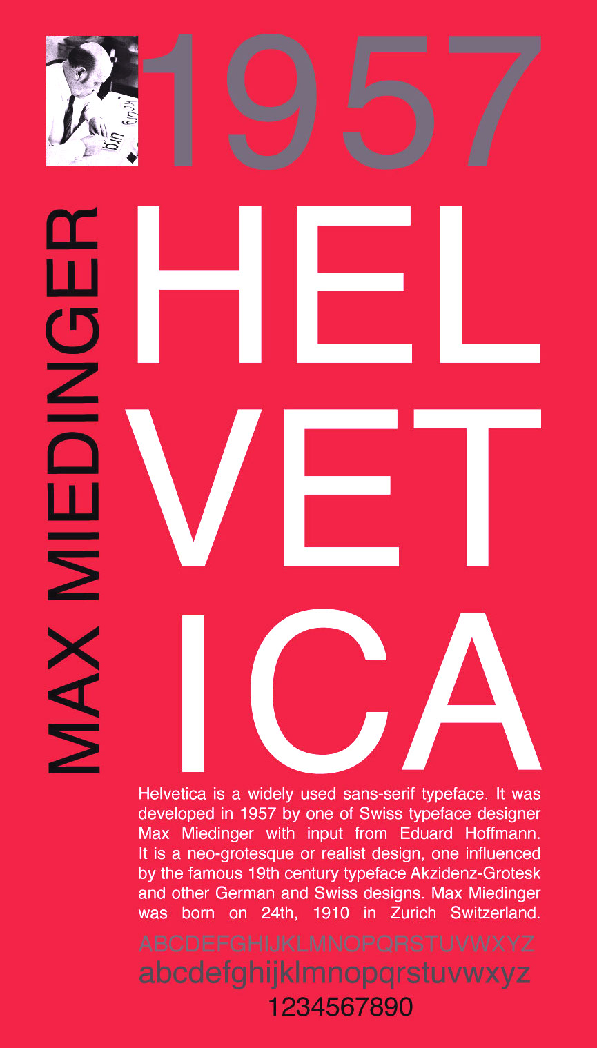 max miedinger Helvetica or neue haas grotesk is a widely used sans-serif typeface developed in 1957 by swiss typeface designer max miedinger with input from eduard hoffmann helvetica is a neo-grotesque.